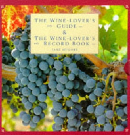 The Wine-Lover's Guide & The Wine-Lover's Record Book (1859674585) by Jane Hughes
