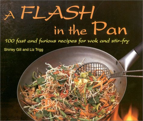 9781859674802: A Flash in the Pan: 100 Fast and Furious Recipes for Wok and Stir-Fry