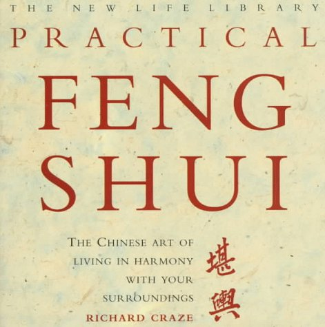 9781859675106: Practical Feng Shui: The Chinese Art of Living in Harmony With Your Surroundings (New Life Library Series)