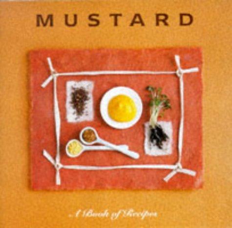 Mustard: A Book of Recipes (Little Recipe Book): Chris Ingram