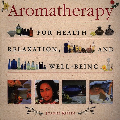 9781859675564: Aromatherapy: For Health, Well-Being and Relaxation