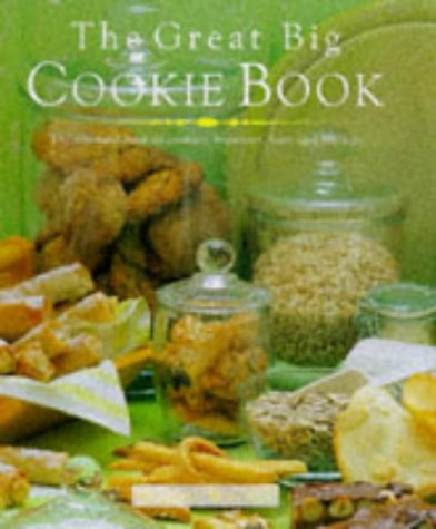 9781859675700: Great Big Cookie Book: The Ultimate Book of Cookies, Brownies, Bars and Biscuits