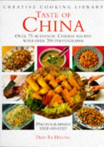 9781859675885: Taste of China: Over 75 Authentic Chinese Recipes With over 300 Photographs (Creative Cooking Library)