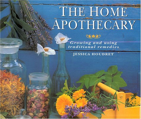 The Home Apothecary Growing and Using Traditional Remedies