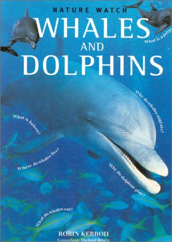 9781859676110: Whales and Dolphins (Nature Watch)