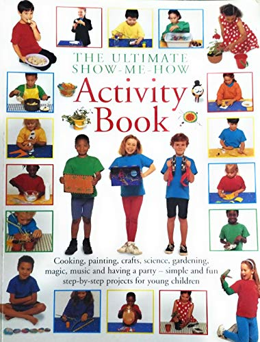 The Ultimate Show-Me-How Activity Book: Lorenz Books