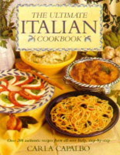 9781859677292: The Ultimate Italian Cookbook: Over 200 Authentic Recipes from All Over Italy, Step-by-step