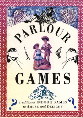 Parlor Games: Traditional Indoor Games to Amuse and Delight (The Pocket Entertainers): Lorenz Books