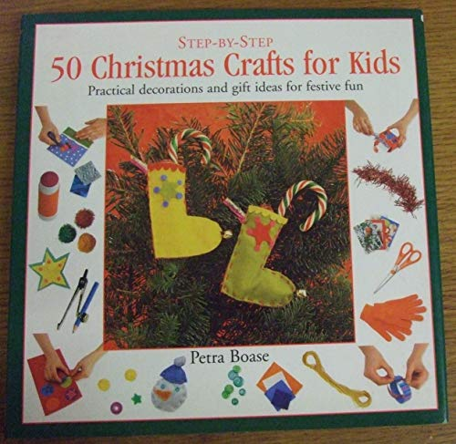 9781859677797: 50 Christmas Crafts for Kids: Practical Decorations and Gift Ideas for Festive Fun (Step-by-Step)