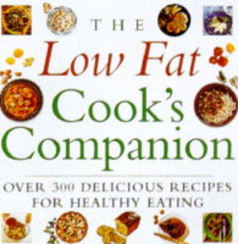 9781859677940: The Low Fat Cook's Companion: Over 300 Delicious Recipes for Healthy Eating