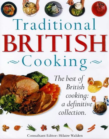 9781859677964: Traditional British Cooking: The Definitive Cook's Collection - Over 200 Step-by-step Classic British Recipes