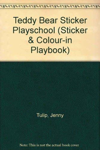 Teddy Bear Sticker Playschool (Sticker & Colour-in: Tulip, Jenny