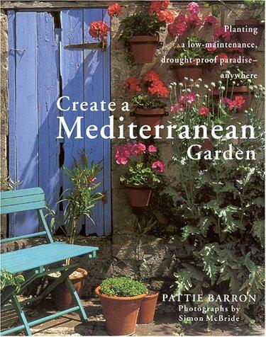 Create a Mediterranean Garden: Barron, Pattie