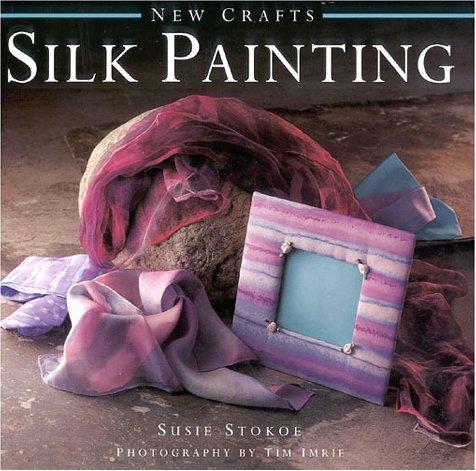 9781859678930: Silk Painting (New Crafts)
