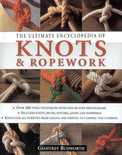 9781859679111: The Ultimate Encyclopedia of Knots and Ropework: Knots and Ropes for All Pursuits from Sailing and Fishing to Camping and Climbing