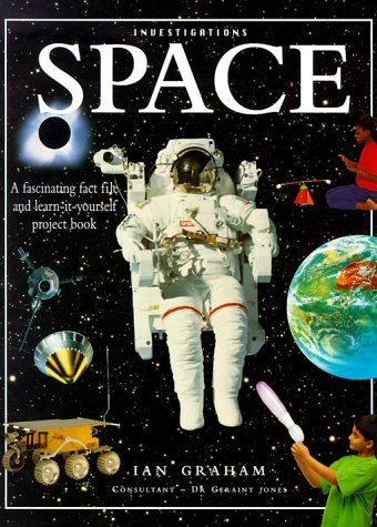 Space. Investigations. A fascinating fac file and learn-it-yourself book.