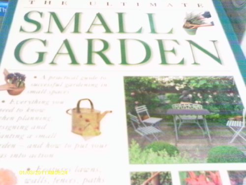9781859679920: The Ultimate Small Garden