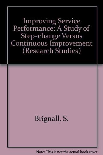 9781859713402: Improving Service Performance: A Study of Step-Change Versus Continuous Improvement (CIMA Research)