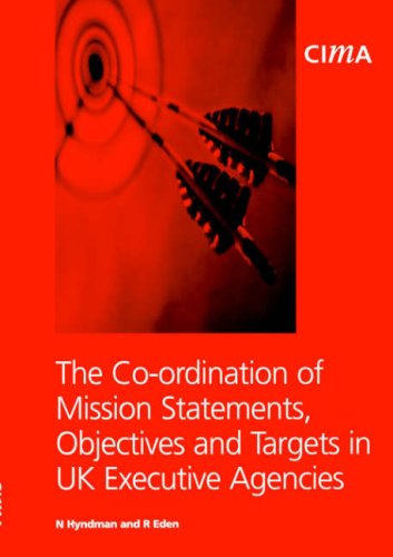 9781859714645: The   Co-ordination of Mission Statements, Objectives, and Targets in UK Executive Agencies (CIMA Research)