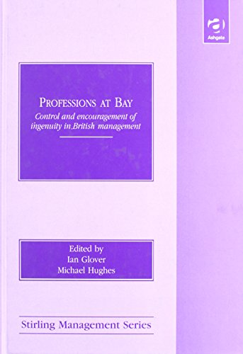 9781859720301: Professions at Bay: Control and Encouragement of Ingenuity in British Management (Stirling School of Management (in Association With).)