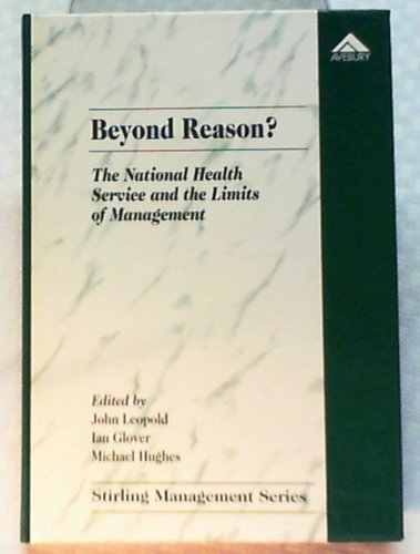 Beyond Reason?: The National Health Service and the Limits of Management (Stirling School of ...