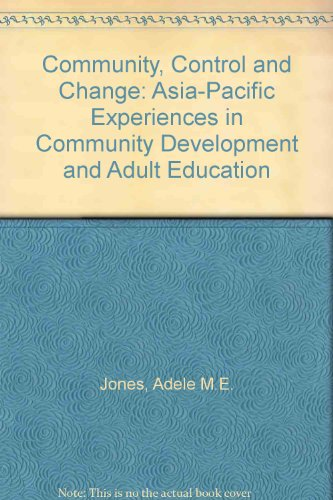 Community, Control and Change: Asia-Pacific Experiences in: Jones, Adele M.