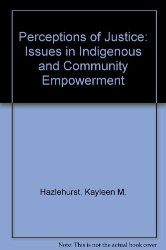 Perceptions of Justice: Issues in Indigenous and: Kayleen M. Hazlehurst