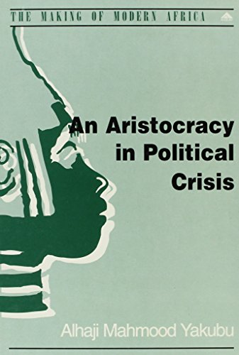 An Aristocracy in Political Crisis The End of Indirect Rule and the Emergence of Party Politics in ...