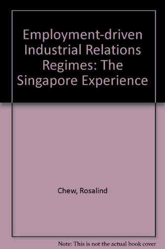 9781859721032: Employment-Driven Industrial Relations Regimes: The Singapore Experience