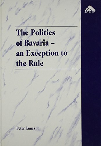 9781859721667: The Politics of Bavaria – An Exception to the Rule: The Special Position of the Free State of Bavaria in the New Germany