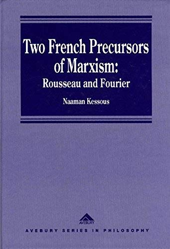 Two French Precursors of Marxism : Rousseau and Fourier: Kessous, Naaman