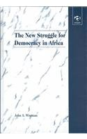 The New Struggle for Democracy in Africa: Wiseman, John A.
