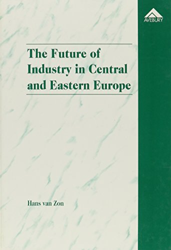 The Future of Industry in Central and: Zon, Hans van