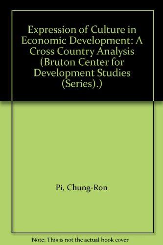 Expression of Culture in Economic Development (Bruton Centre for Development Studies): Chung-Ron Pi