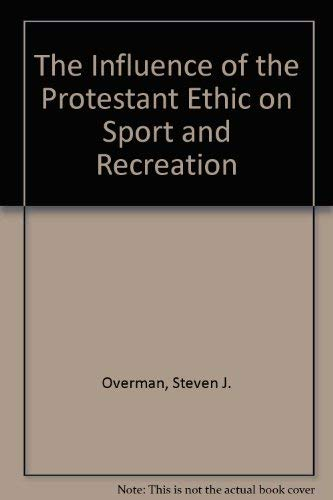 9781859723876: The Influence of the Protestant Ethic on Sport and Recreation