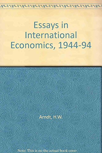 Essays in International Economics 1944 - 1994.: Arndt, H W