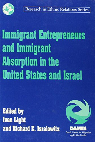 Immigrant Entrepreneurs & Immigrant Absorption in the United States & Israel (Research in ...