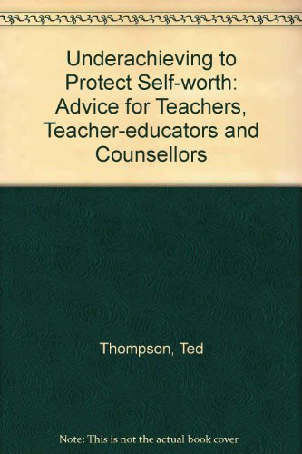 9781859725139: Underachieving to Protect Self-Worth: Theory, Research and Interventions