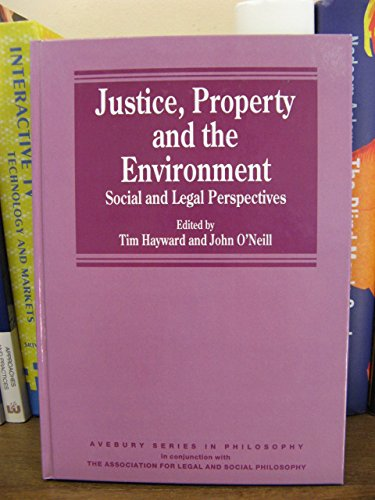 9781859725290: Justice, Property and the Environment: Social and Legal Perspectives (Avebury Series in Philosophy)