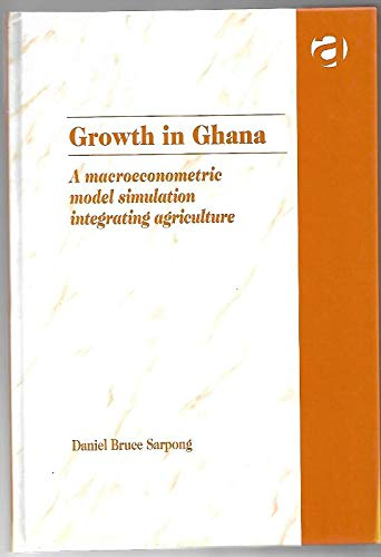 Growth in Ghana: A Macroeconometric Model Simulation Integrating Agriculture