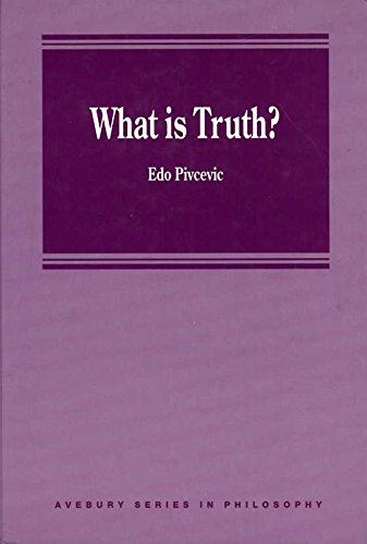 What is Truth? (Avebury Series in Philosophy): Pivcevic, Edo
