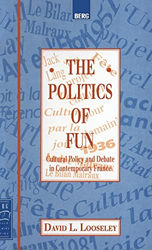 9781859730133: The Politics of Fun: Cultural Policy and Debate in Contemporary France (Berg French Studies Series)