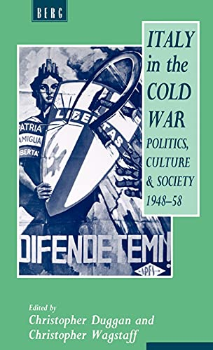 Italy in the Cold War: Politics, Culture and Society, 1948-1958
