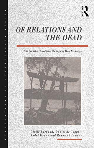 9781859730461: Of Relations and the Dead (Explorations in Anthropology)