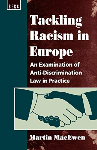 Tackling Racism in Europe: An Examination of Anti-Discrimination Law in Practice: MacEwen, Martin