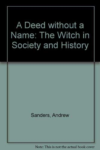 9781859730485: A Deed without a Name: The Witch in Society and History