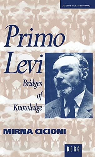Primo Levi: Bridges of Knowledge (New Directions in European Writing): Mirna Cicioni