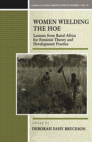 9781859730683: Women Wielding the Hoe: Lessons from Rural Africa for Feminist Theory and Development Practice (Cross-Cultural Perspectives on Women)
