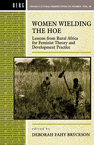 9781859730737: Women Wielding the Hoe: Lessons from Rural Africa for Feminist Theory and Development Practice (Cross-Cultural Perspectives on Women)