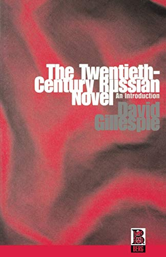 The Twentieth Century Russian Novel - An Introduction: Gillespie, David